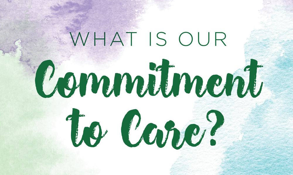 what is our commitment to care?
